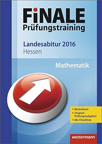 Finale - Prüfungstraining Landesabitur Hessen: Abiturhilfe Mathematik 2016
