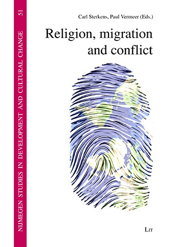 Religion, migration and conflict (Nijmegen Studies in Development and Cultural Change, Band 51)