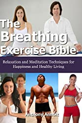 Breathing Exercise: depression cure, breathe, panic attacks, asthma, meditation techniques, insomnia, breathing