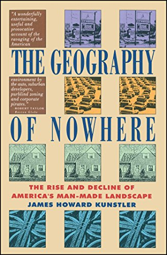 Geography of Nowhere: The Rise and Decline of America's Man Made Landscape