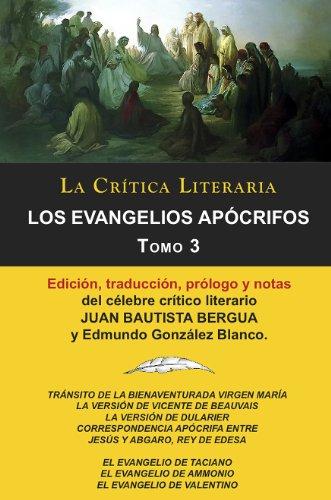 Los Evangelios Apócrifos Tomo 3, Colección La Crítica Literaria por el célebre crítico literario Juan Bautista Bergua, Ediciones Ibéricas
