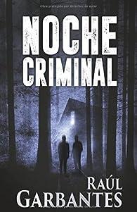 Noche Criminal par Raúl Garbantes