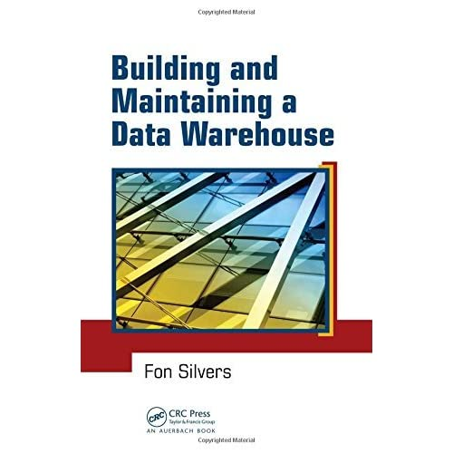 [Building and Maintaining a Data Warehouse] [By: Silvers, Fon] [April, 2008]