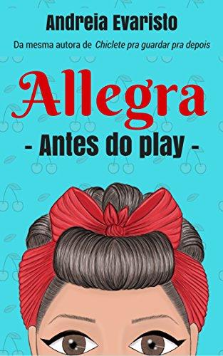 allegra-antes-do-play-portuguese-edition