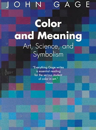 [(Color and Meaning : Art, Science and Symbolism)] [By (author) John Gage] published on (August, 2000)