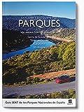 Explora y descubre tus parques. Guia seat de los parques nacionales de España - Volumen  I
