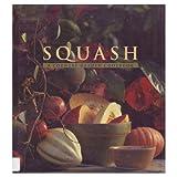 Squash: A Country Garden Cookbook
