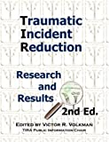 Traumatic Incident Reduction: Research and Results (2008-01-16)