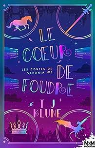 Les contes de Verania, tome 1 : Le coeur de foudre par T. J. Klune