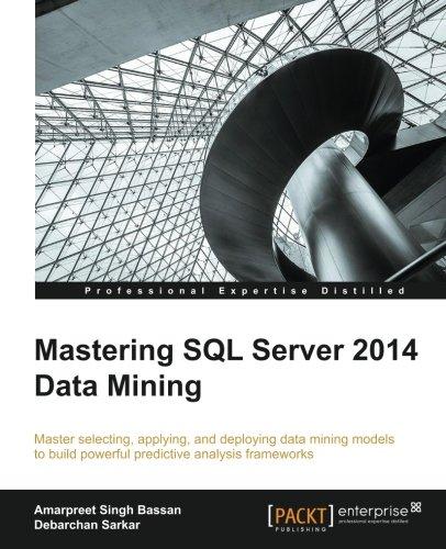 Mastering SQL Server 2014 Data Mining (English Edition)