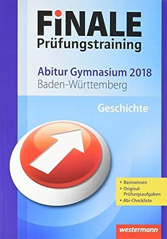 FiNALE Prüfungstraining Abitur Baden-Württemberg: Geschichte 2018