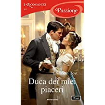 Duca dei miei piaceri (I Romanzi Passione) (Italian Edition)