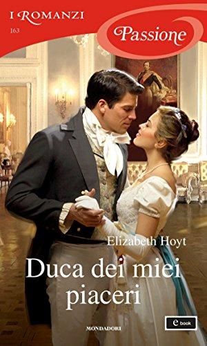 Duca dei miei piaceri (I Romanzi Passione) di [Hoyt, Elizabeth]