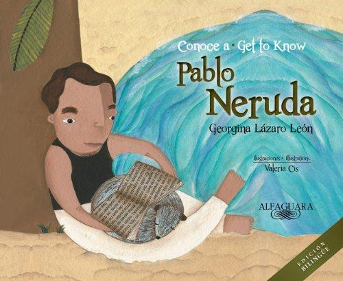 Conoce a Pablo Neruda (Bilingual): Get to Know Pablo Neruda (Bilingual Edition) (Personajes del mundo hispánico/Historical Figures of the Hispanic World) por Georgina Lazaro