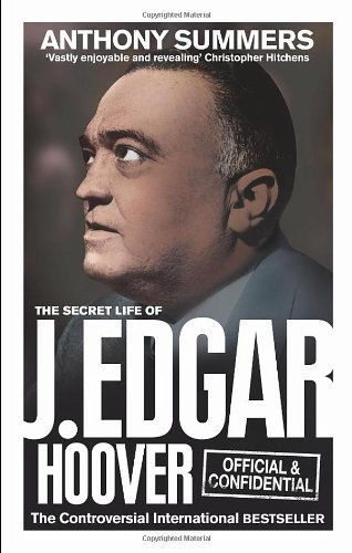Official and Confidential: The Secret Life of J Edgar Hoover by Summers, Anthony (2012) Paperback