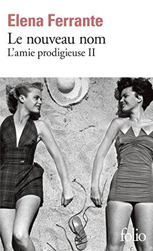 L'amie prodigieuse, II:Le nouveau nom: Jeunesse par Elena Ferrante