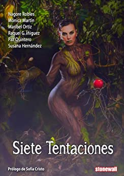 Siete Tentaciones de [Robles, Nagore, Martín, Mónica, Quintero, Paz, Hernández, Susana, G. Íñiguez, Raquel, Ortiz, Maribel]