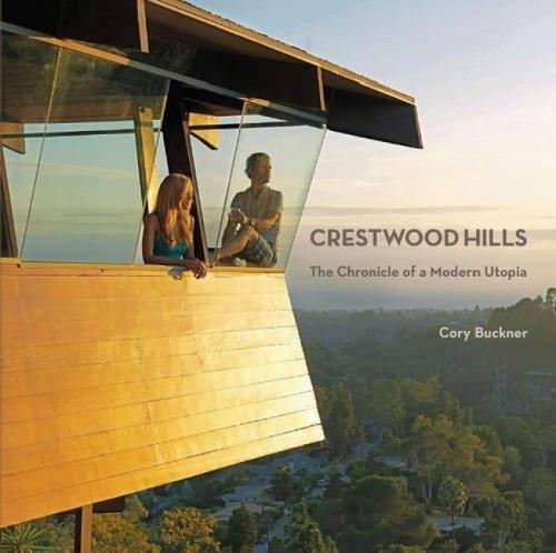 Crestwood Hills: The Chronicle Of Modern Utopia