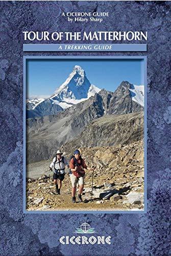Tour of the Matterhorn: A Trekking Guide (Cicerone Guide) por Hilary Sharp