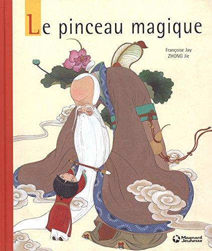 Le pinceau magique par Françoise Jay, Jie Zhong, Xuntao Hong