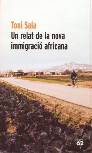 Un relat de la nova immigració africana (Original) (Catalan Edition) por Antoni Sala Isern