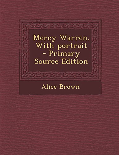 Mercy Warren. With portrait  - Primary Source Edition