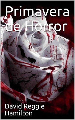 Primavera de Horror por David Reggie Hamilton
