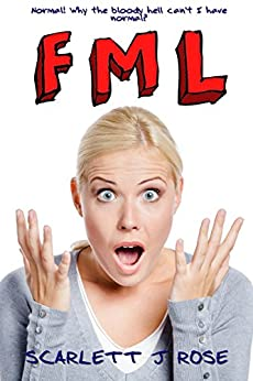 FML (The FML Series Book 1) by [Rose, Scarlett J]