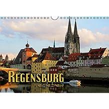 Regensburg erleben (Wandkalender 2019 DIN A4 quer): Faszinierende Ansichten einer historischen Stadt (Monatskalender, 14 Seiten ) (CALVENDO Orte)