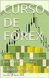 CURSO DE FOREX: Todo lo que necesita saber para operar en Forex.