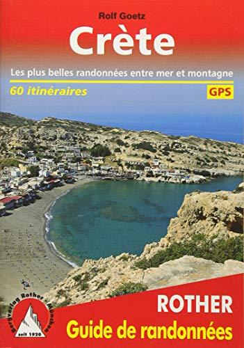 Crète : Les plus belles randonnées entre mer et montagne - 60 itinéraires, GPS par Rolf Goetz