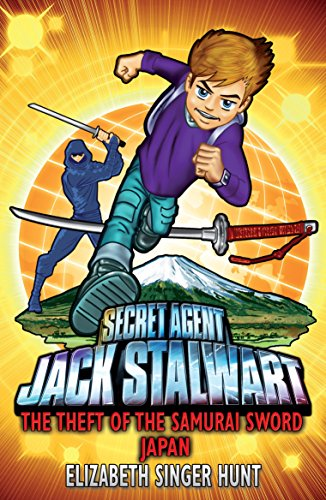 Jack Stalwart: The Theft of the Samurai Sword: Japan: Book 11