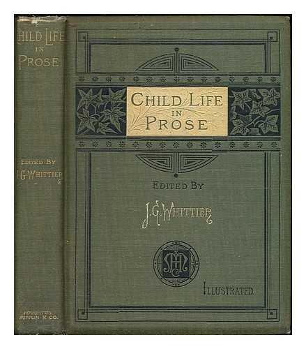 Child life in prose / edited by John Greenleaf Whittier
