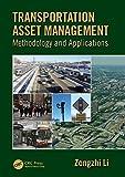 Transportation Asset Management: Methodology and Applications