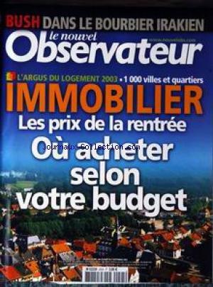NOUVEL OBSERVATEUR (LE) [No 2025] du 28/08/2003 - BUSH DANS LE BOURBIER IRAKIEN - IMMOBILIER - LES PRIX DE LA RENTREE. par Collectif