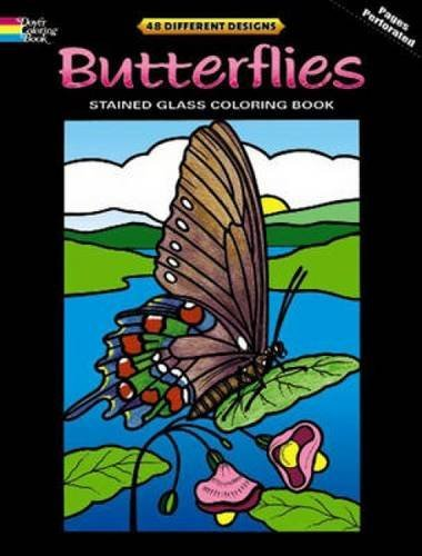 Butterflies Stained Glass Coloring Book (Dover Nature Stained Glass Coloring Book) by Dover (2010-07-30)
