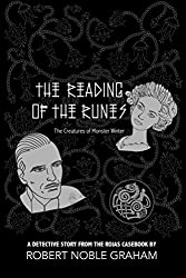 The Reading of the Runes: The Creatures of Monster Winter (The Rojas Casebook)