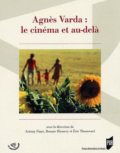 Agnès Varda : le cinéma et au-delà par Antony Fiant