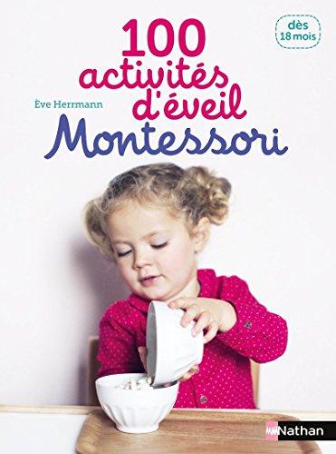 100 activités d'éveil Montessori - Dès 18 mois par Eve Herrmann