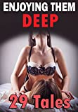 Enjoying Them Deep... 29 Short Stories of Exactly What It Sounds Like!