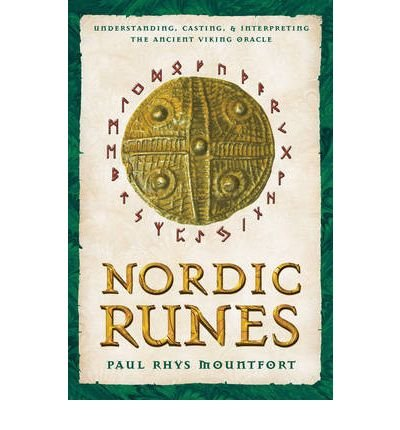 [( Nordic Runes: Understanding, Casting, and Interpreting the Ancient Viking Oracle[ NORDIC RUNES: UNDERSTANDING, CASTING, AND INTERPRETING THE ANCIENT VIKING ORACLE ] By Mountfort, Paul Rhys ( Author )May-05-2003 Paperback By Mountfort, Paul Rhys ( Author ) Paperback May - 2003)] Paperback