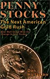 Penny Stocks: The Next American Gold Rush by Dan Holtzclaw (1999-10-11)