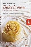 Dulce lo vivas/ Live Sweet: La Reposteria Sefardi/ the Sefardi Bakery