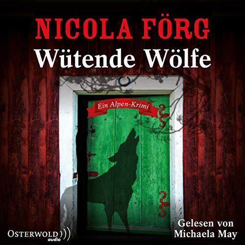 Wütende Wölfe (Alpen-Krimis 10): Ein Alpen-Krimi: 5 CDs