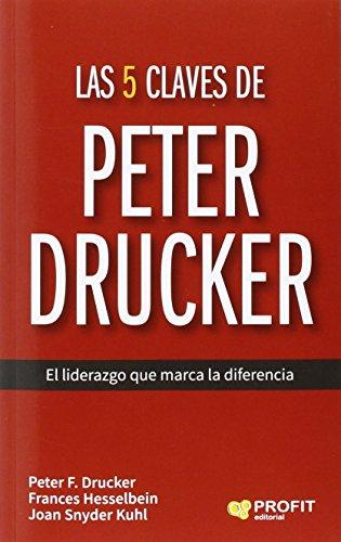 Las 5 Claves De Peter Drucker por Peter F. Drucker