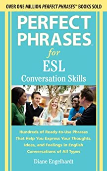 Perfect Phrases for ESL Conversation Skills: With 2,100 Phrases par [Engelhardt, Diane]