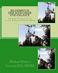 Bilderbuch der Schlosser und Palaste: German Translation of Castle & Palace Picture Book