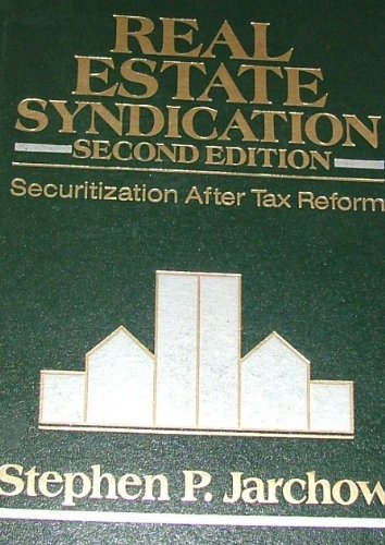 Real Estate Syndication: Securitization After Tax Reform (Wiley Tax and Business Guides for Professionals) Real Estate Syndication