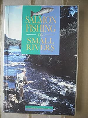 Salmon Fishing on Small Rivers by Cassell Illustrated