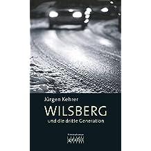 Wilsberg und die dritte Generation. Kriminalroman